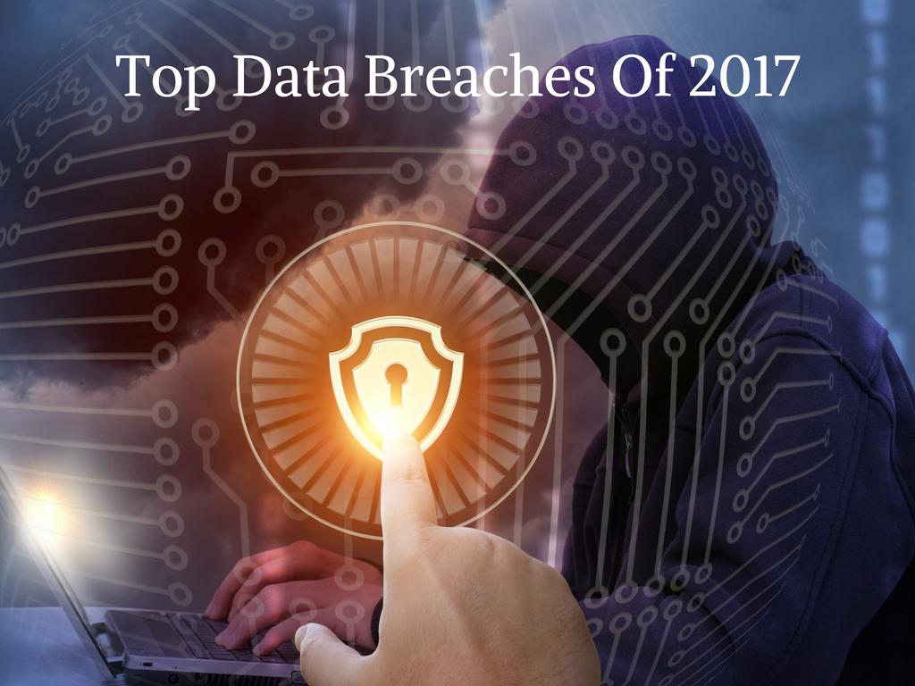 Top Data Breaches Of 2017a